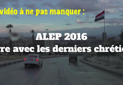 Chrétiens d'Alep : une vidéo à ne pas manquer…