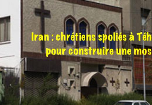 Iran : des chrétiens spoliés de leur propriété pour construire une mosquée