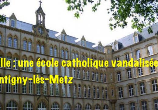 Moselle : école chrétienne vandalisée à Montigny-lès-Metz