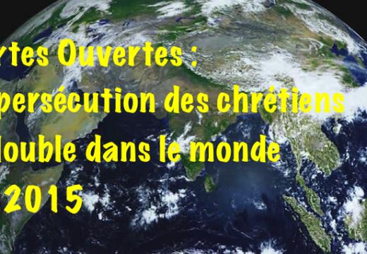 Portes Ouvertes : la persécution des chrétiens en hausse dans le monde