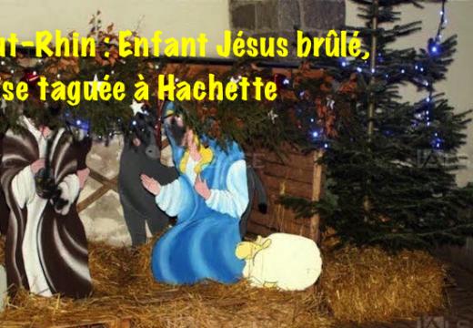 Haut-Rhin : Enfant Jésus brûlé, église taguée à Hachimette