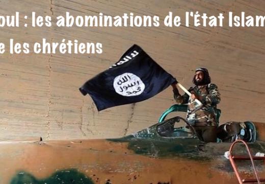 Mossoul : la cruauté indicible de l'État Islamique contre les chrétiens