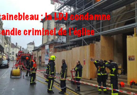 Incendie de l'église de Fontainebleau : la LDJ condamne