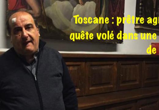 Italie : agression contre un prêtre et vol dans une église en Toscane