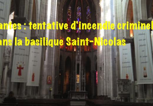 Nantes : tentative d'incendie dans la basilique Saint-Nicolas