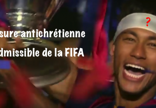 FIFA : une censure antichrétienne inadmissible