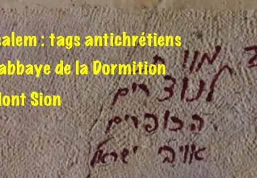 Jérusalem : nouveaux tags injurieux et menaçants contre les chrétiens