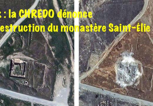 La CHREDO dénonce la destruction du monastère Saint-Élie