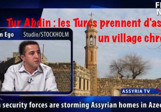 Tur Abdin : les forces de sécurité turques investissent un village chrétien