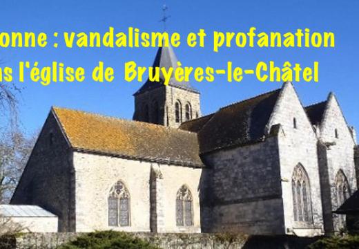 Essonne : église vandalisée et profanée à Bruyères-le-Châtel