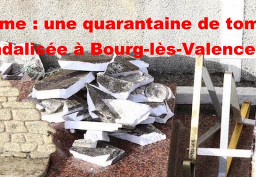 Drôme : une quarantaine de tombes vandalisées à Bourg-lès-Valence