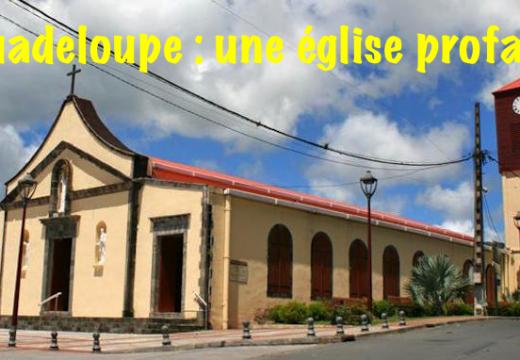 Guadeloupe : vols, vandalisme et profanation dans une église