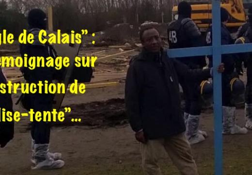 """""""Jungle de Calais"""" : témoignage sur la destruction de l'église-tente"""