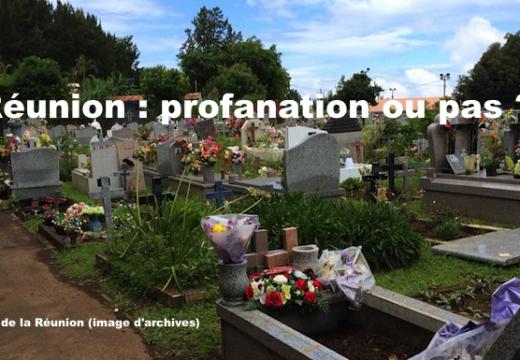 La Réunion : un cimetière profané ou non ?