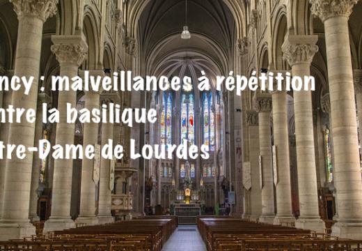 Nancy : malfaisances à répétition contre la basilique Notre-Dame-de-Lourdes
