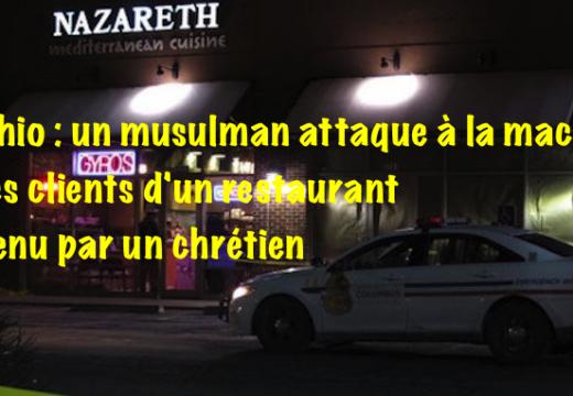 Ohio : un musulman attaque à la machette les clients d'un restaurant tenu par un chrétien