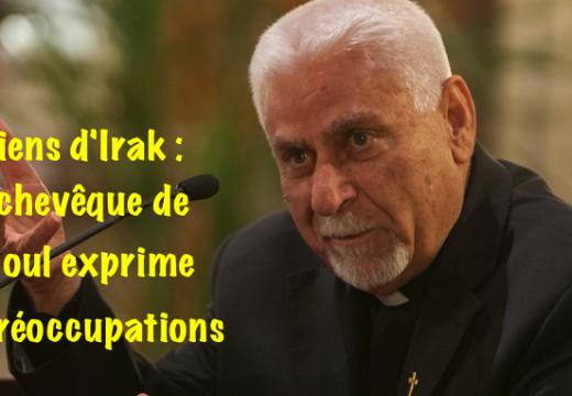 Irak : un témoignage de l'archevêque syriaque catholique de Mossoul