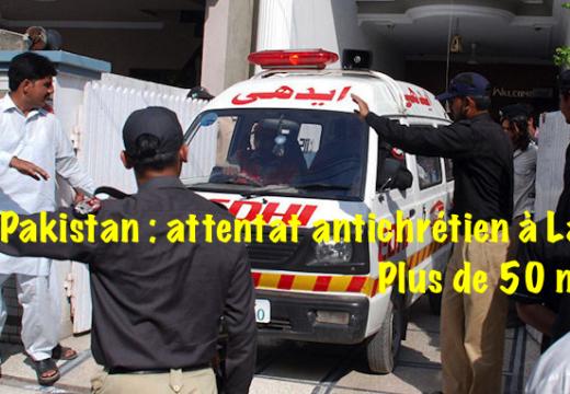 Pakistan : plus de 50 morts dans un attentat antichrétien à Lahore