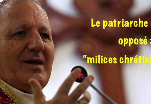 """Le patriarche Sako opposé à des """"milices chrétiennes"""""""