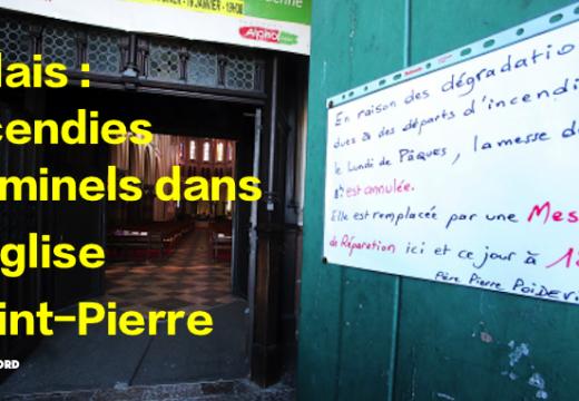 Calais : incendies criminels dans l'église Saint-Pierre