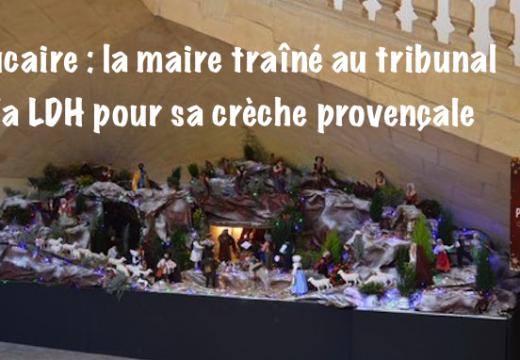 Crèche de Beaucaire : la LDH cite le maire au tribunal administratif…