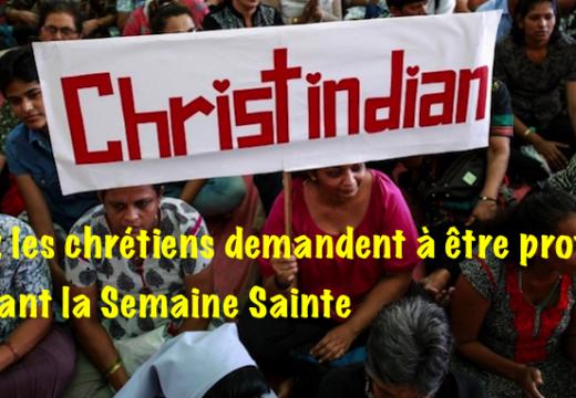Inde : les chrétiens demandent à être protégés pendant la Semaine Sainte