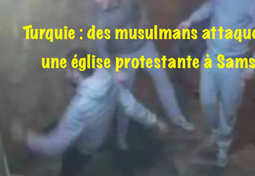 Turquie : attaque de musulmans contre une église protestante