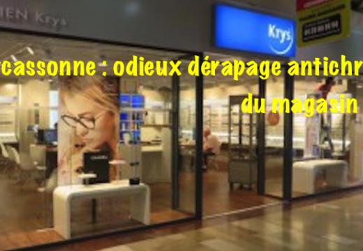 Carcassonne : odieux dérapage du magasin Krys