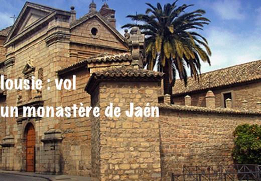 Espagne : vol dans un monastère de Jaén