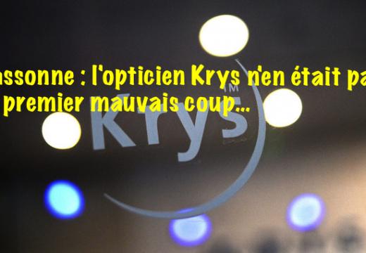Carcassonne : l'opticien Krys n'en était à son premier mauvais coup…