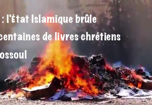 Irak : l'État islamique brûle des centaines de livres chrétiens