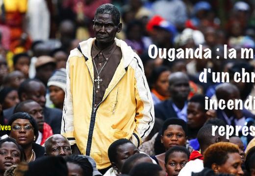 Ouganda : la maison d'un chrétien incendiée