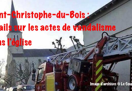 Précisions sur les actes de vandalisme dans l'église de Saint-Christophe-du-Bois