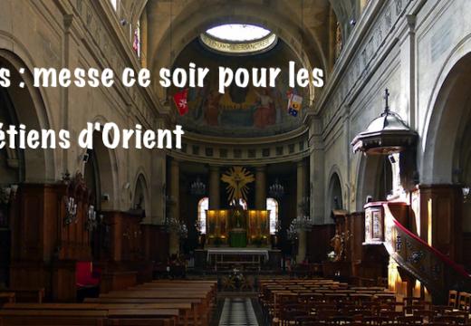 Paris : messe ce soir pour les chrétiens d'Orient