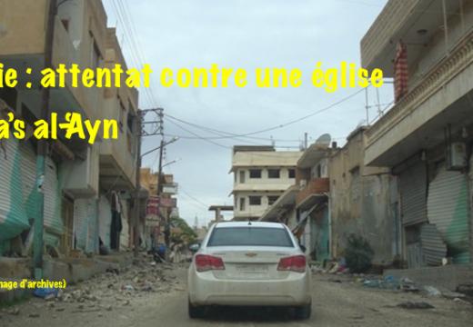 Syrie : attentat suicide contre une église de Ra's al-'Ayn