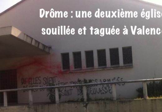 Drôme : une seconde église souillée et taguée à Valence !