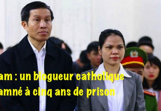Vietnam : un blogueur catholique condamné à 5 ans de prison