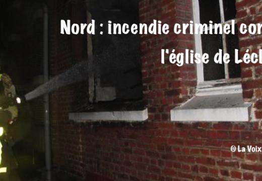 Nord : incendie criminel contre une église à Lécluse