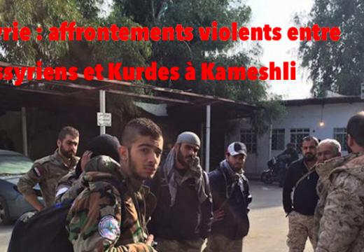 Kameshli : violents affrontements entre Assyriens et Kurdes cette nuit