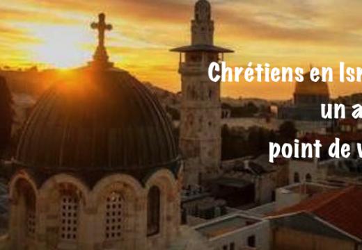Chrétiens en Israël : une autre approche