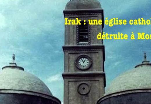 Irak : une église catholique détruite à Mossoul