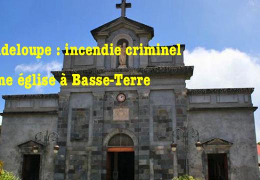 Guadeloupe : incendie criminel d'une église à Basse-Terre