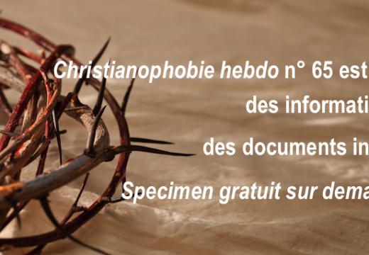 """""""Christianophobie hebdo"""" : le n° 65 vient de paraître…"""