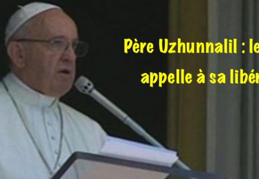 Le pape François appelle à la libération du Père Uzhunnalil