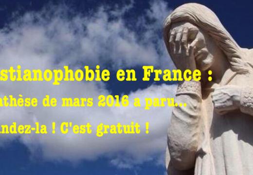 Christianophobie en France : la synthèse de mars 2016 vient de paraître !