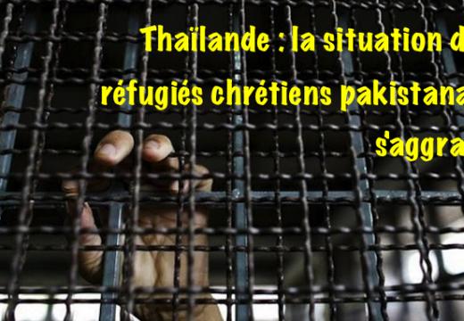 Thaïlande : brimades insupportables contre les réfugiés chrétiens pakistanais
