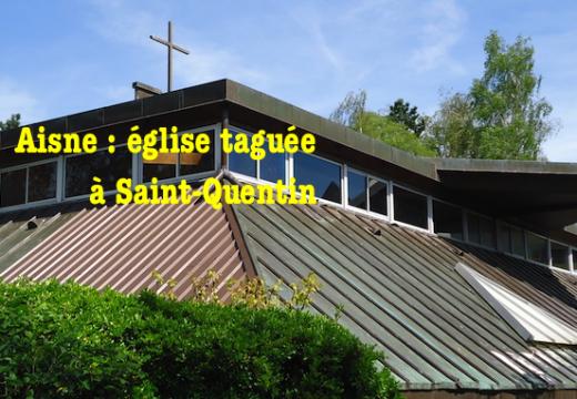 Aisne : tags sur une église de Saint-Quentin