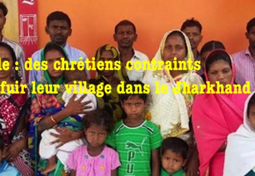 Inde : 16 chrétiens contraints de fuir leur village dans le Jharkhand
