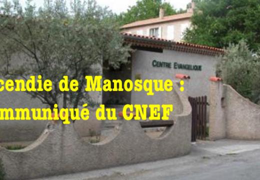Manosque : réaction du CNEF à l'incendie criminel du Centre évangélique