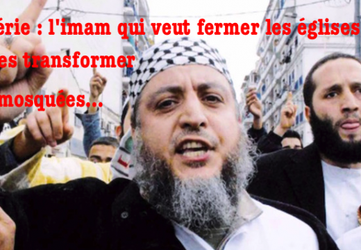 Algérie : un imam appelle à fermer les églises et à les transformer en mosquées